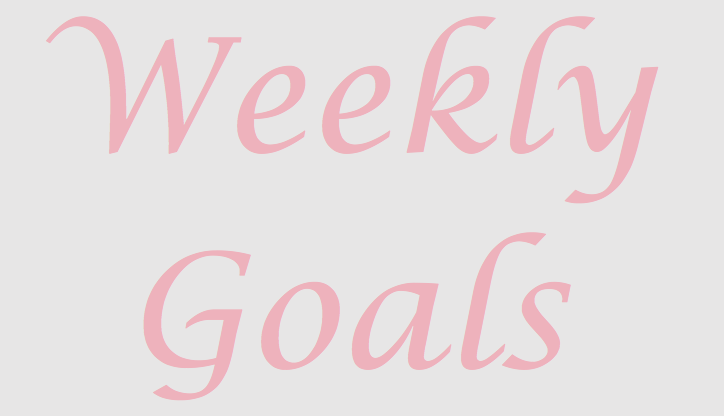 Goals for the week of1/8/18