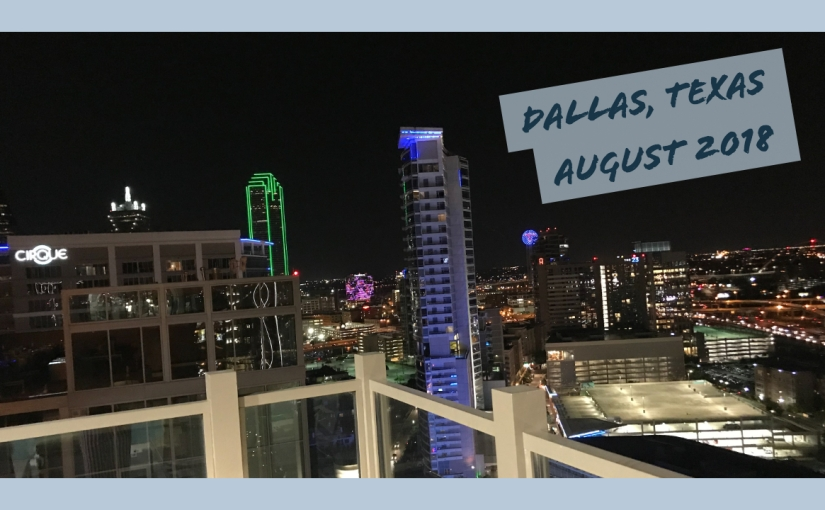 Dallas, Texas Trip 2018