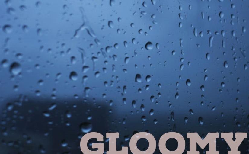 Gloomy days 🌧