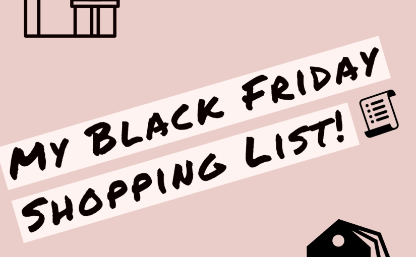 Black Friday Deals I'm interested in! 🛍