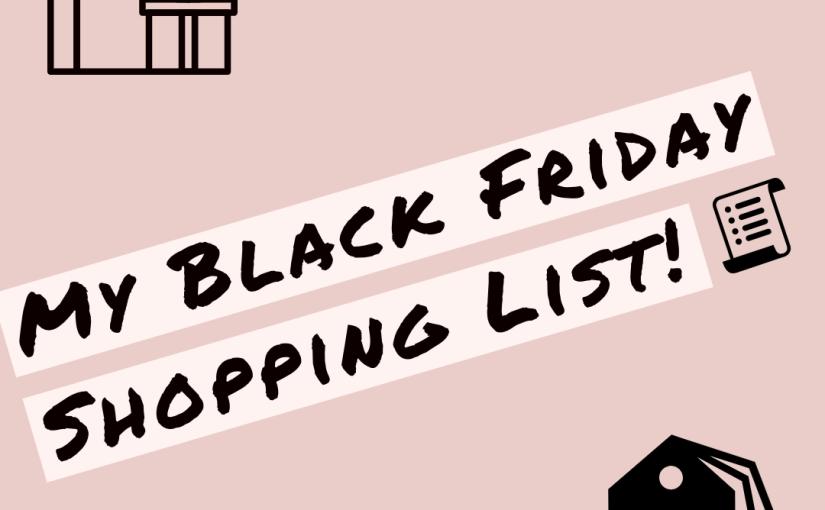 Black Friday Deals I'm interested in!🛍