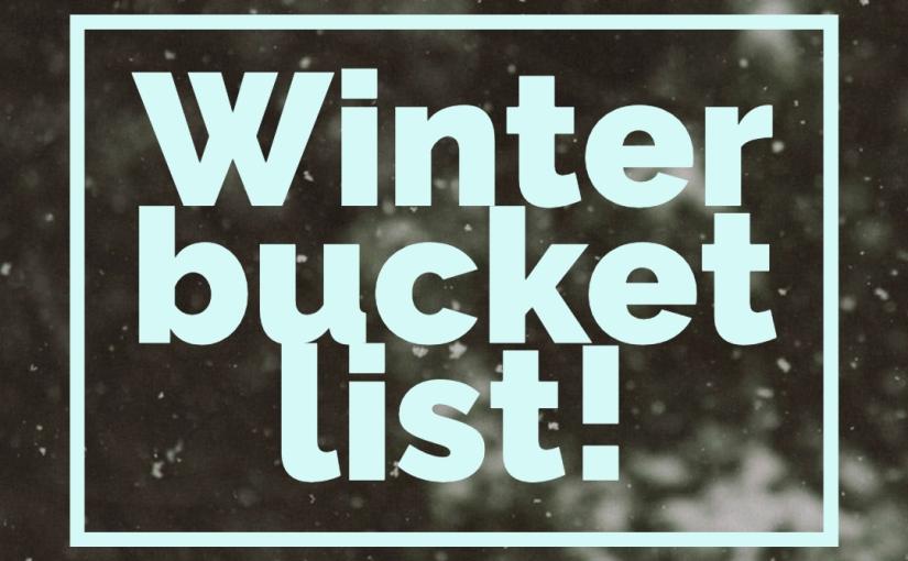 My Winter bucket list❄️