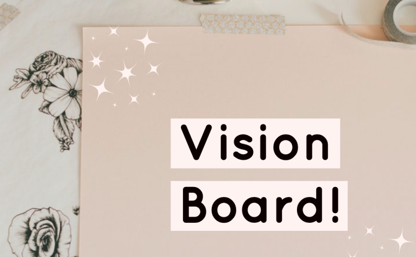 My 2019 VisionBoard!